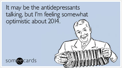 lJOtm3antidepressants-2014-optimism-new-years-ecards-someecards.png
