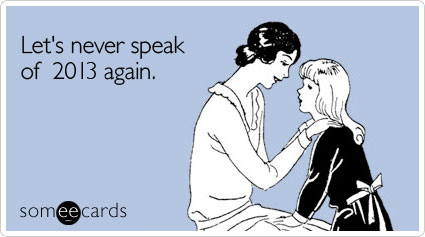 so2n05forget-2013-new-years-ecard-someecards.png